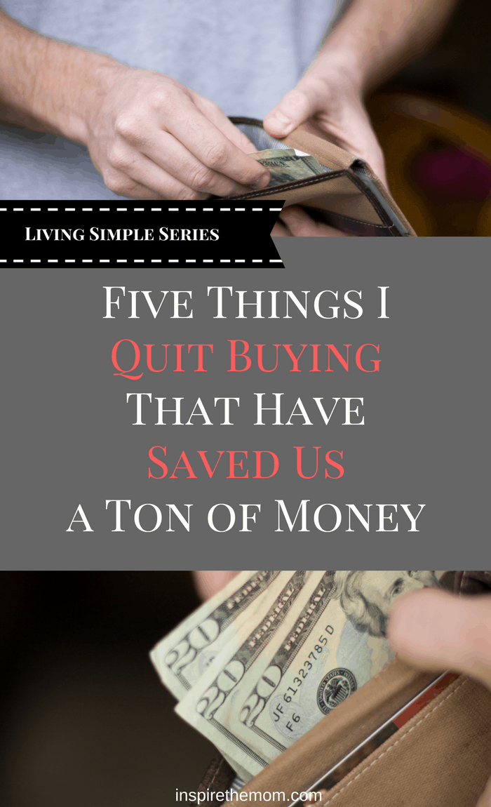 five-things-i-quit-buying-that-have-saved-us-a-ton-of-money