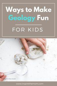 ways to make geology fun for kids pin