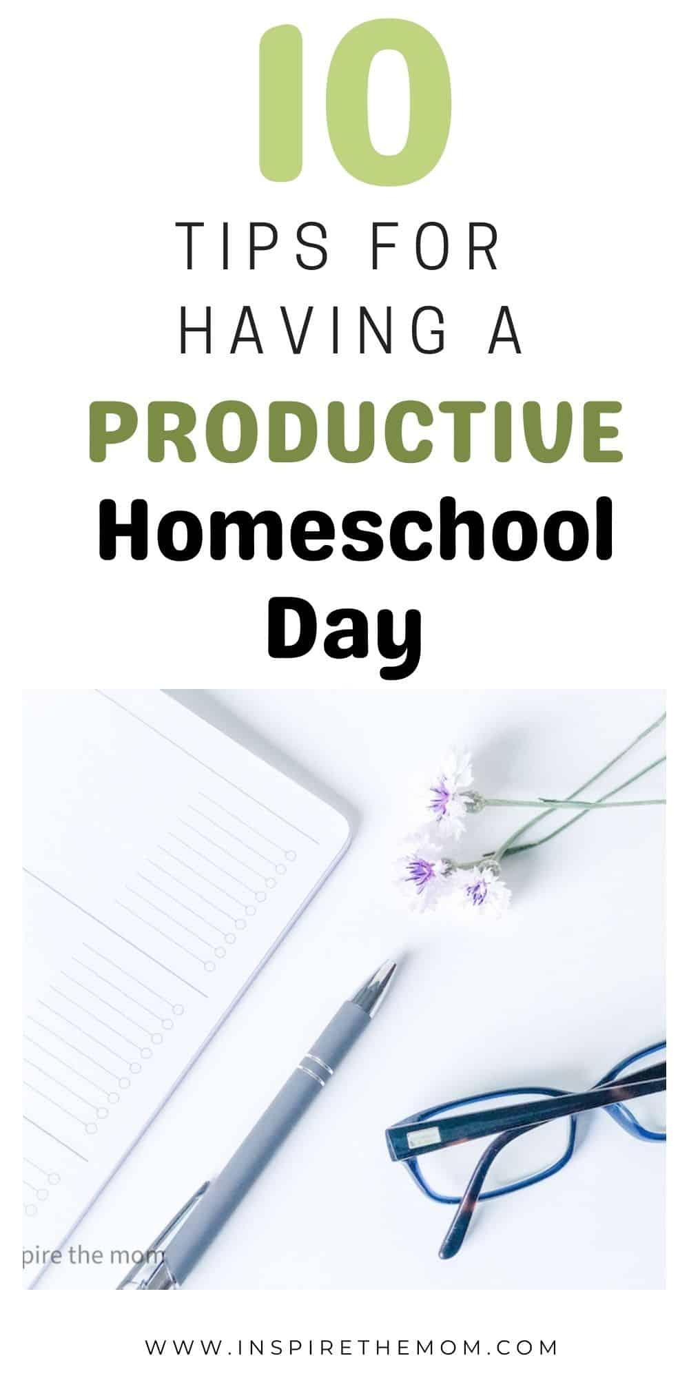 ten tips for having a productive homeschool day pin